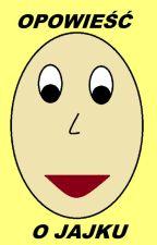 Opowieść o jajku by karciaak