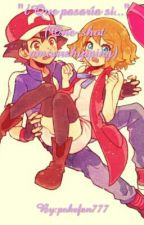 """""""¿Que pasaría si...""""(One-shot amourshipping) by pokefan777"""