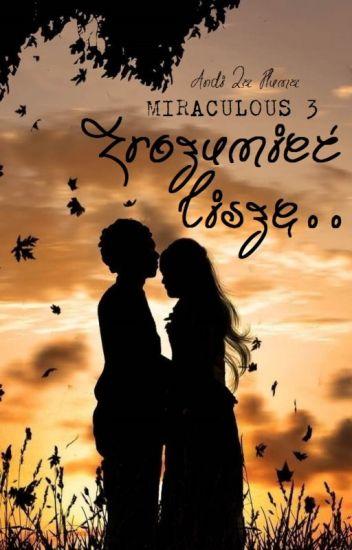 MIRACULOUS 3: Zrozumieć Ciszę...