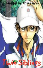 Twin Siblings (Prince of Tennis Fanfic) by Arisha_Farah