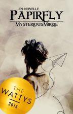 Papirfly (Wattys2016 Vinner!) by MysteriousMikkie
