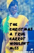 The Christmas A True Carrot Wouldn't Miss by OzzieCalledKatie