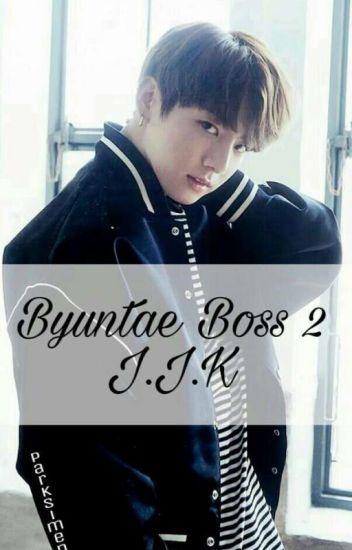 Byuntae Boss 2 || J.J.K || Complete