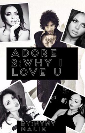 Adore 2:Why I Love U