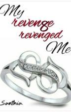 My Revenge Revenged Me by santhiakesavan