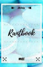 ✘ Rantbook ✘ by jikinjy