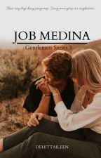 GENTLEMAN SERIES 3: Job Medina  by Dehittaileen