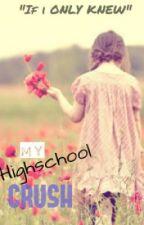 My Highschool Crush (One shot) by dindinxoxo
