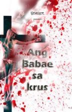 Ang babae sa krus.  by lineart21
