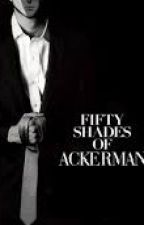 Fifty Shades Of Ackerman by ereri_queen