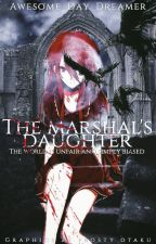 The Marshal's Daughter (D.Gray-Man/DGM Fanfic) by Awesome_Day_Dreamer