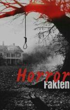 Horrorfakten *Wird Überarbeitet!* by Anni_Mc_Fanny