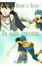 """Armin x Alexy """" Un Amor Prohibido"""" by castiel7777"""