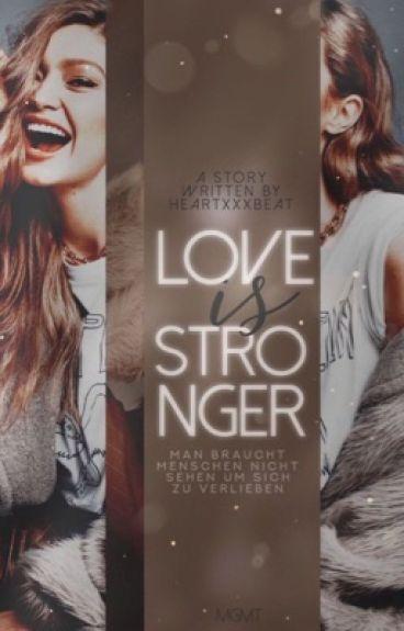 Love Is Stronger (ABGESCHLOSSEN)