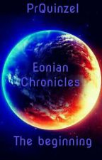 Eonian Chronicles : The beginning by PrQuinzel
