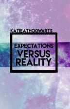 Expectation vs Reality + memes I find by KatieAtIlvermorny