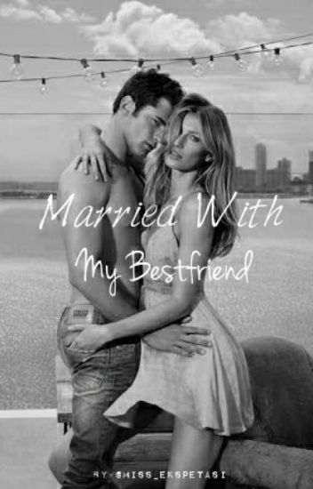 Married With My Bestfriend