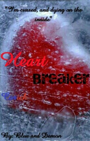 Heart Breaker   {Corick}   //Not Continued//