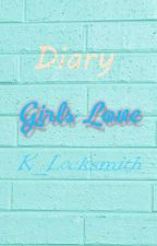 [SERIES FANFIC] DIARY GIRLS LOVE by callmetxlxnx