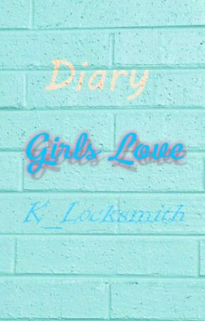 [SERIES FANFIC] DIARY GIRLS LOVE by Kyn_Locksmith