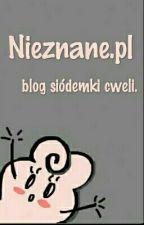 Nieznane.pl ~ czyli Blog najlepszych Cweli.  by NikczemneMakareny