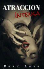 Atraccion Intensa by DeamLove