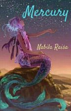 Mercury [COMPLETE] by nabilaraisas