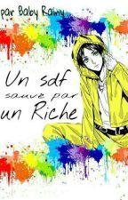 Un Sdf sauvé par un Riche {Ereri-Riren} [ABANDONNÉE?] by rainbowFairyOki
