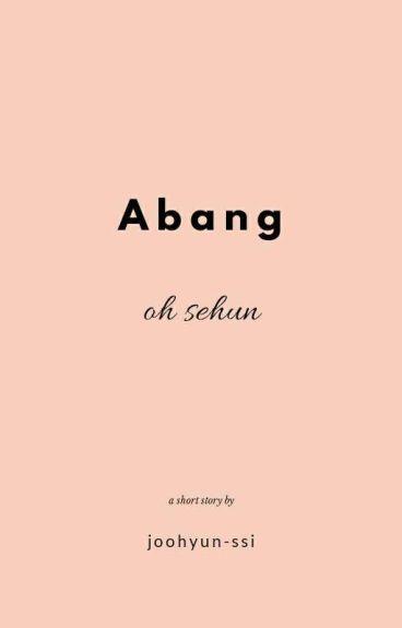 Abang; Oh Sehun