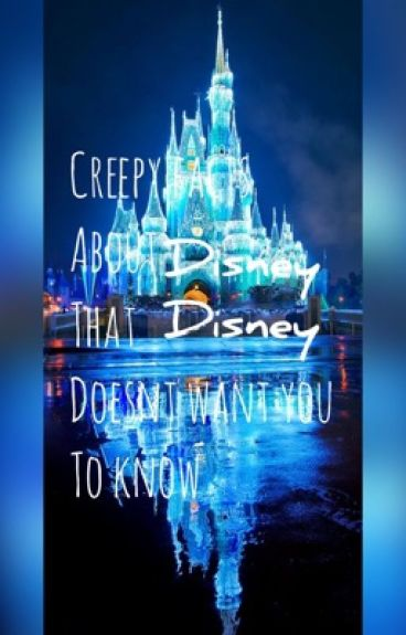 Creepy things about Disney that Disney doesn't want you to know