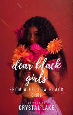 Dear Black Girls by aestheticmelanin