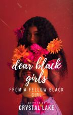Dear Black Girls by aestheticmelanin