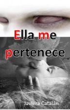 Ella Me Pertenece by javiii27792