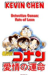 Detective Conan: Fate of Love (ENGLISH) by kevonchen45