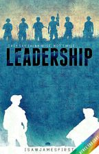 Leadership [Short Story] ✅ by iSawJamesFirst