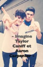 -Imagine Taylor Caniff et Aaron Carpenter- by EnjoyDream76