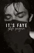 It's Faye| completed by Shifa_sarguru