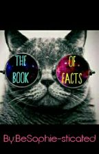The Book Of FACTS by BeSophie-sticated
