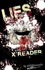 Lies (Akabane Karma x Reader) by ANIMStory24