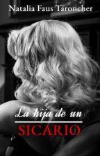 La Hija De Un Sicario by Nat_StayStrong