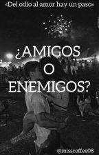 [Q.S #1]¿Amigos O Enemigos? #PNovel by misscoffee08