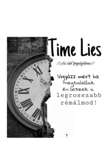 Time Lies // Az idő fogságában//hpff