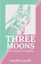 Three Moons   A Survivors RP by WonderfulNutMeg101