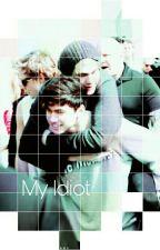 My Idiot by Loki78