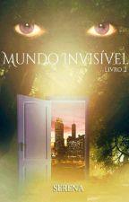 Mundo Invisível - Livro 2 (Em Breve) by Nature_Music