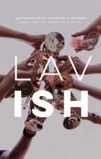 Lavish | ongoing by hushedspirits