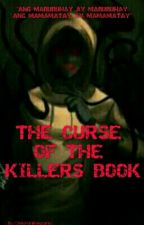 THE CURSE OF THE KILLER'S BOOK by fantasticwizard5