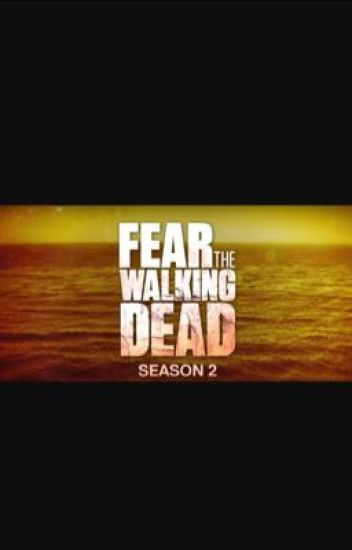 Fear The Walking Dead Season 2 Part 2 Review - Ayden73 - Wattpad