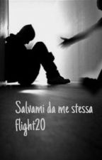 Salvami da me stessa by flight20