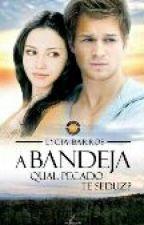A BANDEJA Qual Pecado Te Seduz ? by RaylaneSantos4